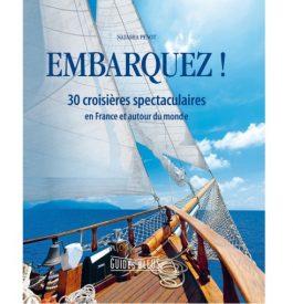 Embarques ! Avec 30 croisières spectaculaires