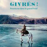 Aventures dans le Grand Froid avec le livre Givrés !