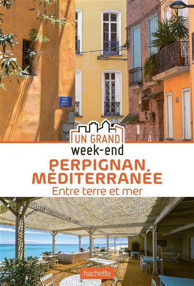 Grand Week-end à Perpignan avec le guide Hachette